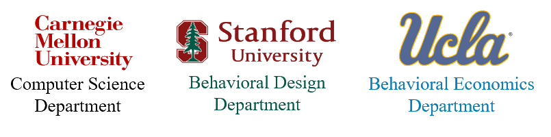 Carnegie Mellon University:Computer Science Department, Stanford University:Behavioral Design Department, UCLA:Behavioral Economics Department